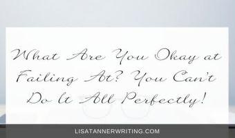 What Are You Okay at Failing At?