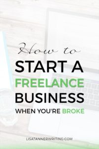 A freelance business requires very litte capital, making it a great business to start when you're broke. Here's how I did it.