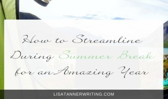 How to Streamline During Summer Break for an Amazing Year