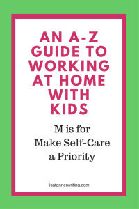 Self-care isn't optional when you're working at home with kids!