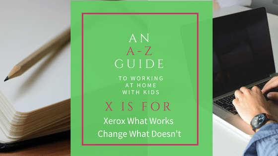 An A-Z Guide: Xerox What Works, Adapt or Scrap What Doesn't