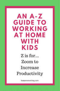 Do you zoom through tasks? Increasing your speed is one strategy to get more done when you're working at home with kids.