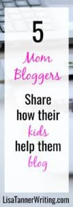 Mom bloggers share how they integrate their kids into their blogs.