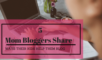 5 Mom Bloggers Share Ways Their Kids Help Them Blog