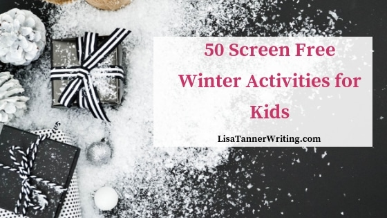 50 Screen Free Winter Activities for Kids While You Work