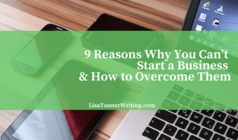 9 Reasons Why You Can't Start a Business & How to Overcome Them