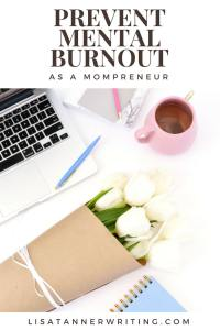 You can prevent mental burnout as a mompreneur. Here's how. #mompreneur #selfcare