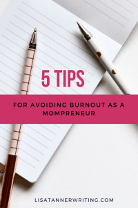 5 tips for avoiding mental burnout as a mompreneur. #mompreneur #WAHM
