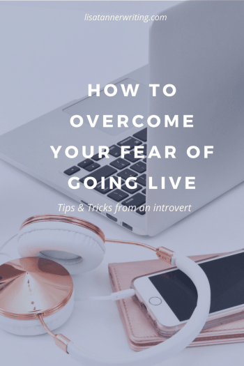 Pinterest image that reads: HOw to overcome your fear of going live: Tips and tricks from an introvert