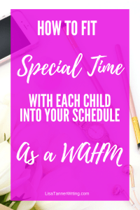 It's important to spend special time with each child. Here are seven ways to make it happen as a busy WAHM. #momlife #WAHMtips #worklifebalance