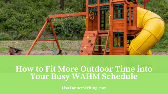 How to Fit More Outside Time into Your Busy WAHM Schedule