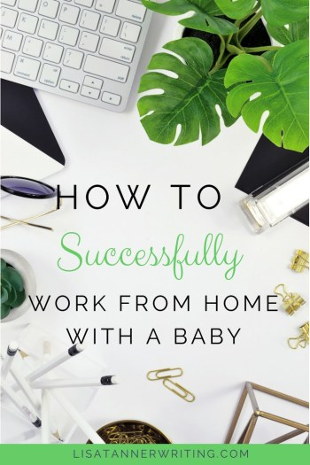 Are you struggling to work from home with a baby? Try these suggestions. #WorkAtHomeLife #Mompreneur