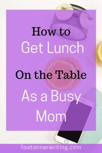 Struggling to get lunch on the table as a busy mom? Here's help! #lunchtips #parenting