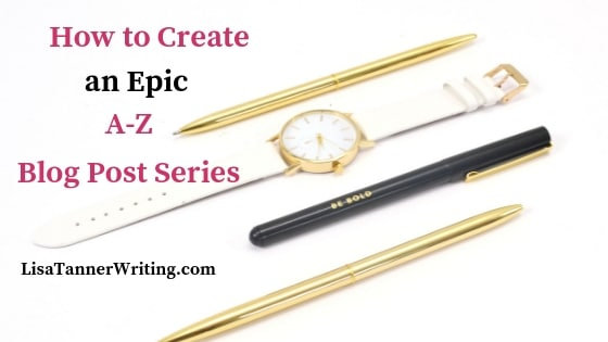How to Write Your Own Epic A-Z Blog Post Series