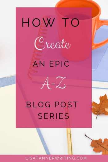 A step-by-step guide to creating an epic A-Z blog post series