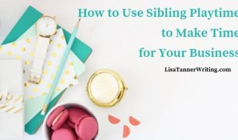 Sibling playtime can get you some more time to work on your business while your kids enjoy each other's company.