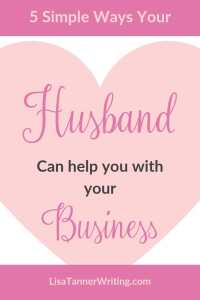 Pinterest photo reading 5 simple ways your husband can help you with your business