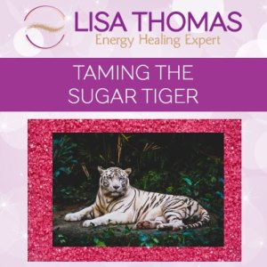 LISA THOMAS ENERGY HEALING EXPERT- TAMING THE SUGAR TIGER