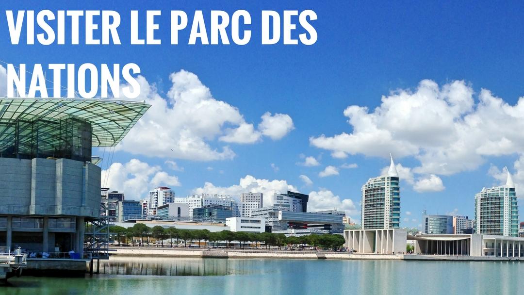 Visiter le Parc des Nations : Itinéraire découverte