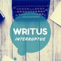 Writus Interruptus