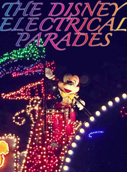 A Trip Down Memory Lane – the Disney Electrical Parades