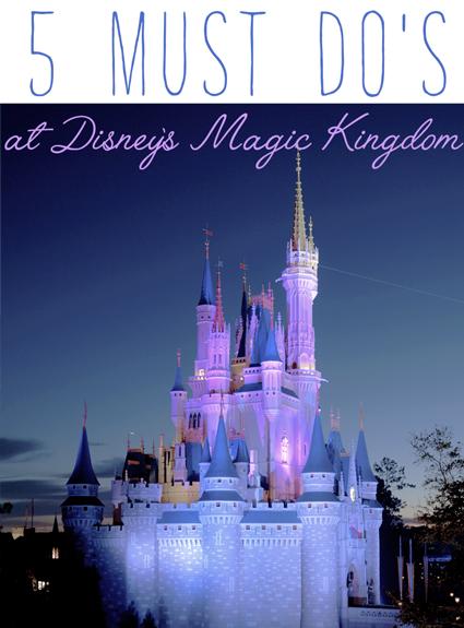 5 Must Do's At Disney's Magic Kingdom
