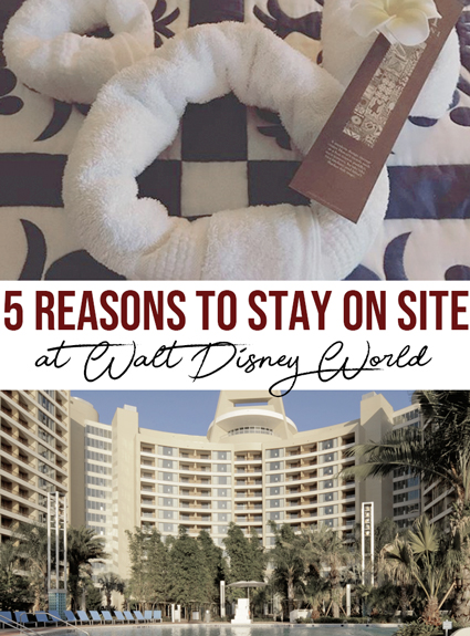 5 Reasons You Have to Stay On Site at Walt Disney World Resort