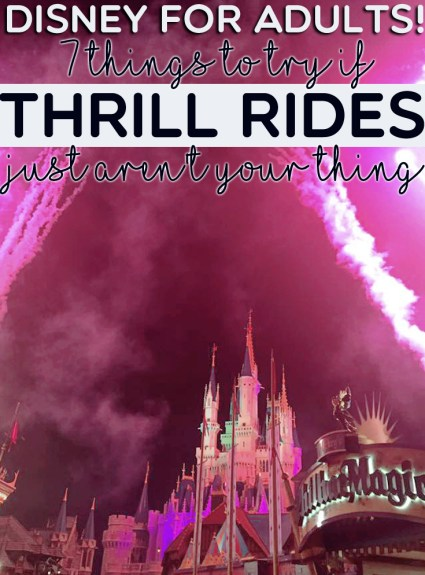 Disney for Adults -7 Things to Try if Thrill Rides Aren't Your Thing
