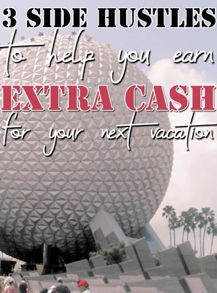 3 Side Hustles To Earn Extra Cash Before Your Next Trip!
