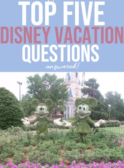 Your Top 5 Disney Vacation Planning Questions ANSWERED