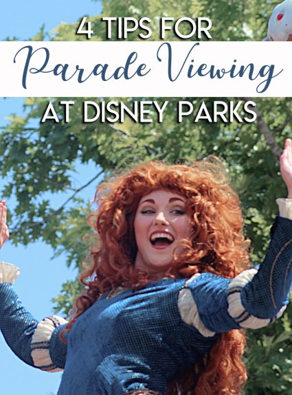 4 Tips For Parade Viewing at Disney Parks