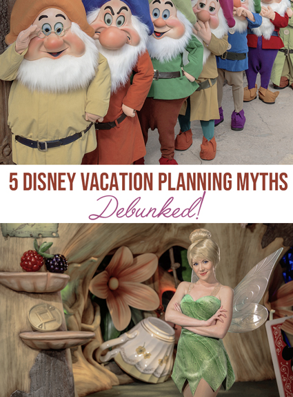 5 Untrue Myths About Disney Vacation Planning