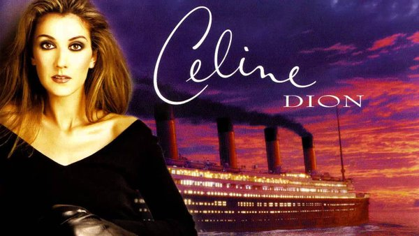 My Heart Will Go On (1997) by Celine Dion