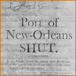 Notice in 1802 closing the Port of New Orleans to Mississippi shipping