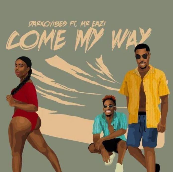 ListenGH Darkovibes – Come My Way Ft Mr Eazi (Prod. by KillBeatz)