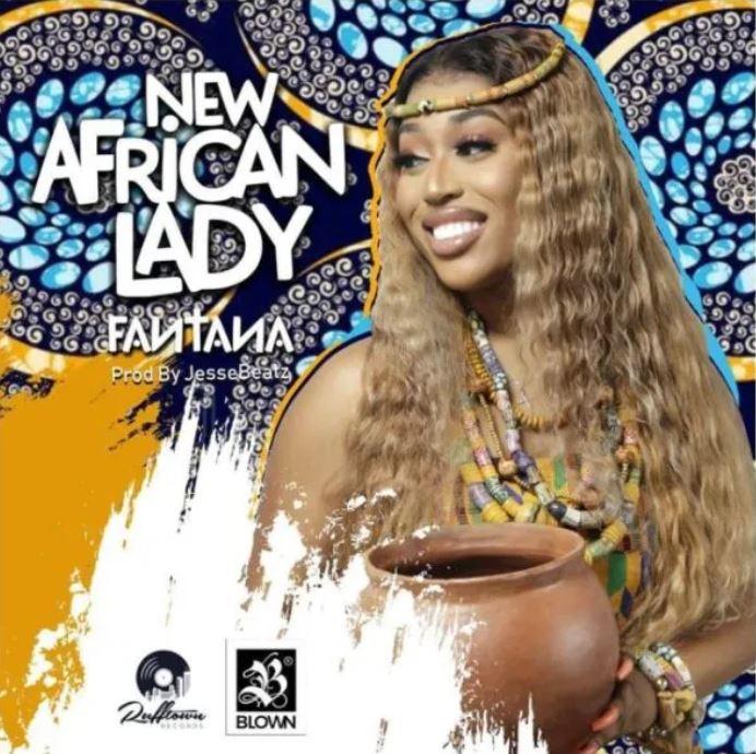 ListenGH Fantana – New African Lady (Prod. by Jesse Beatz)