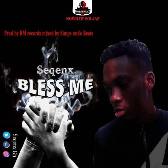 ListenGH Seqenx - Bless Me [Mixed By Simps OnDa Beat]