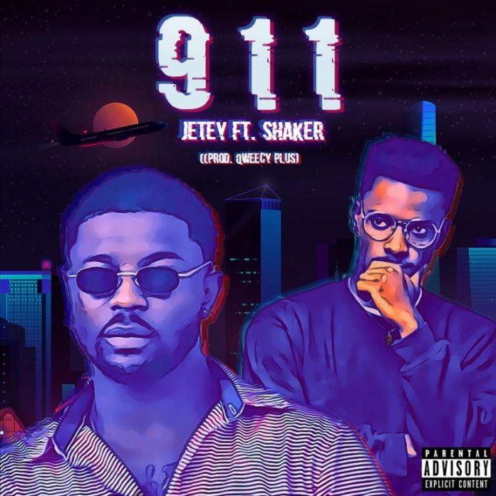 Jetey – 911 Ft Shaker (Prod. by Qwecy Plus)