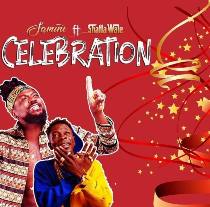 Samini – Celebration Ft Shatta Wale