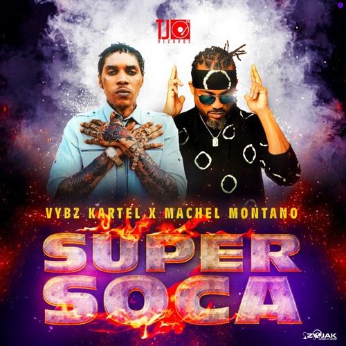 Vybz Kartel – Super Soca ft. Machel Montano