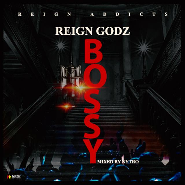 ListenGH REIGN GODz - Bossy (MIXED BY Nytro)