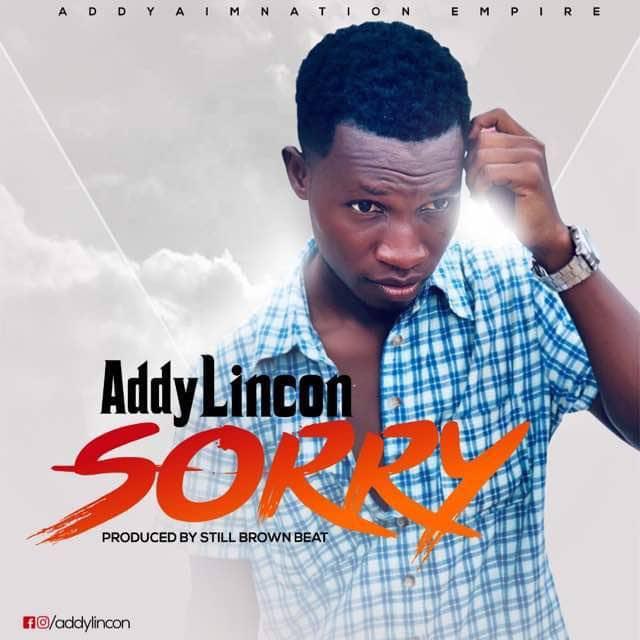 ListenGH Addy Lincon – Sorry (Prod. By Still Brown Beat)