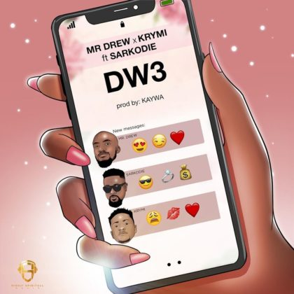 mr drew ft sarkodie and krymi - dw3