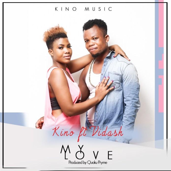 Kino ft.Vidash-My Love(prod by Quaku Pryme)