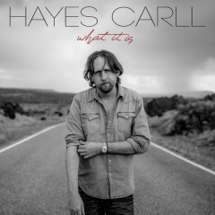 Hayes Carll Knows What It Is
