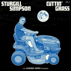 Sturgill Simpson – Cuttin' Grass Vol 2 – The Cowboy Arms Sessions