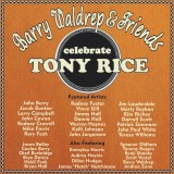 Tony Rice Tribute Album – Barry Waldrep and Friends