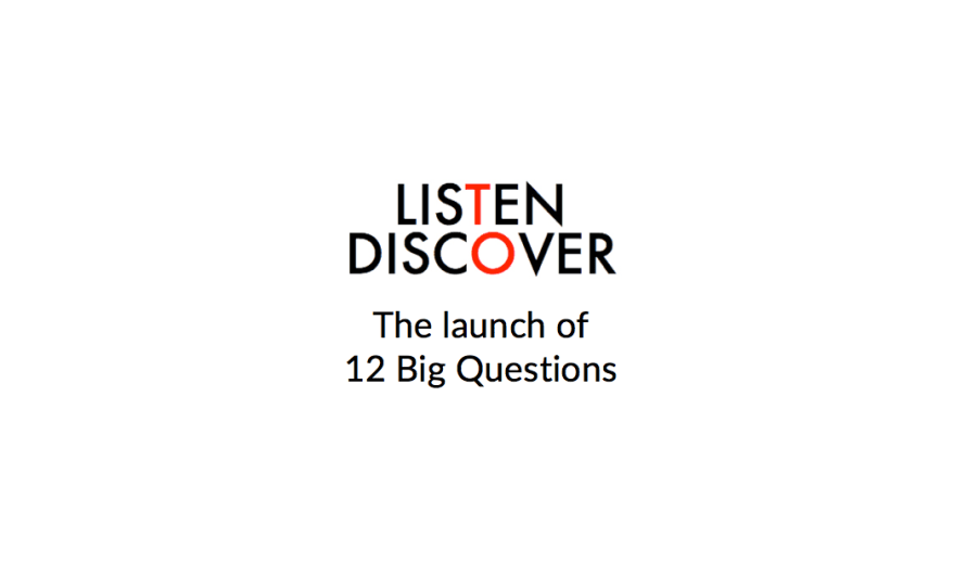 The Launch of Listen to Discover's 12 Big Questions