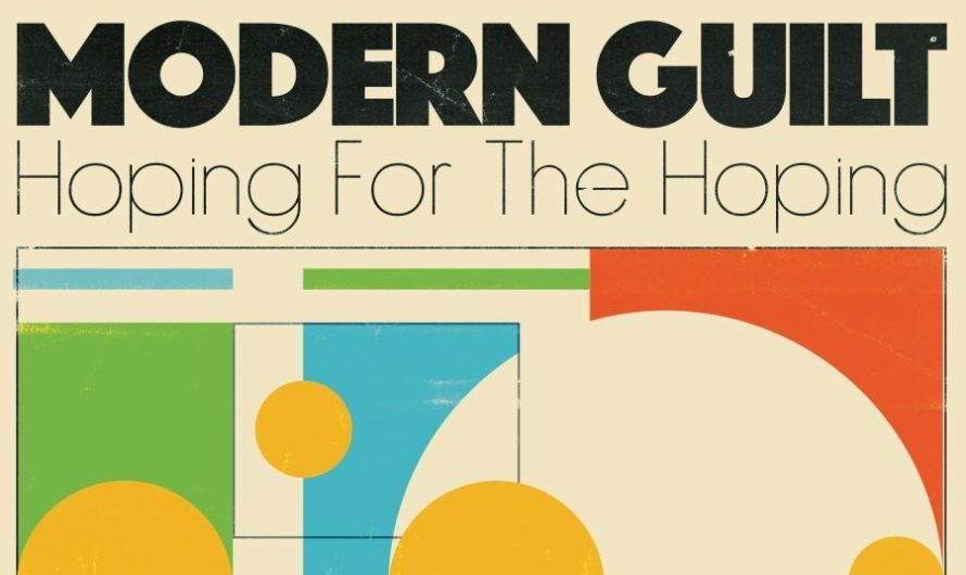 Guest Writer Track Review: Modern Guilt: Hoping For The Hoping