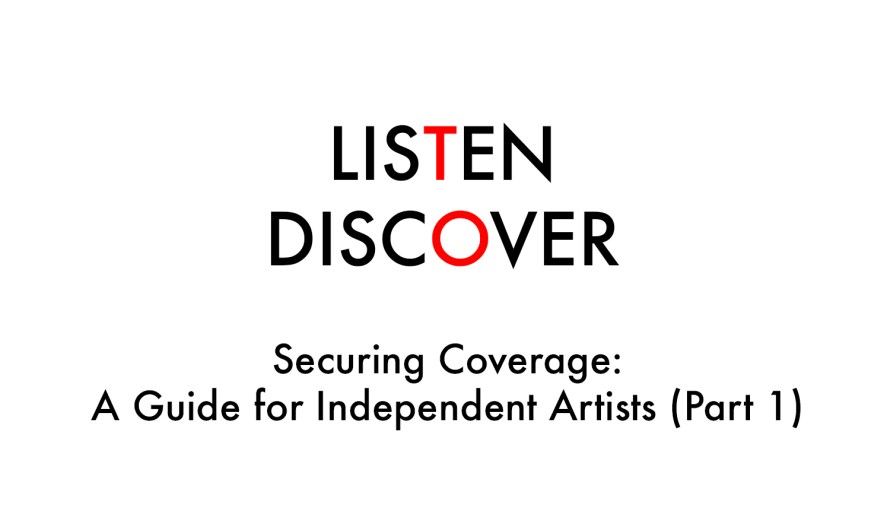 Industry Article: Securing Coverage: A Guide for Independent Artists (Part 1)